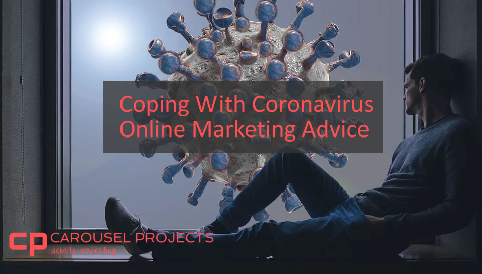 Coping with the Coronavirus - Marketing Advice - Carousel Projects
